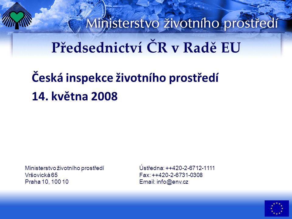 Předsednictví ČR v Radě EU Česká inspekce životního prostředí 14.