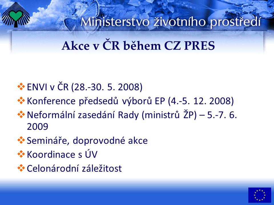 Akce v ČR během CZ PRES  ENVI v ČR (28.-30. 5. 2008)  Konference předsedů výborů EP (4.-5.