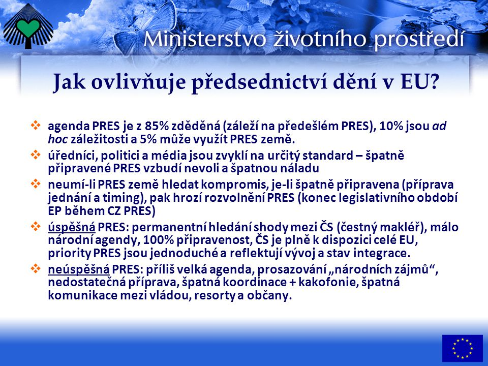 Jak ovlivňuje předsednictví dění v EU.
