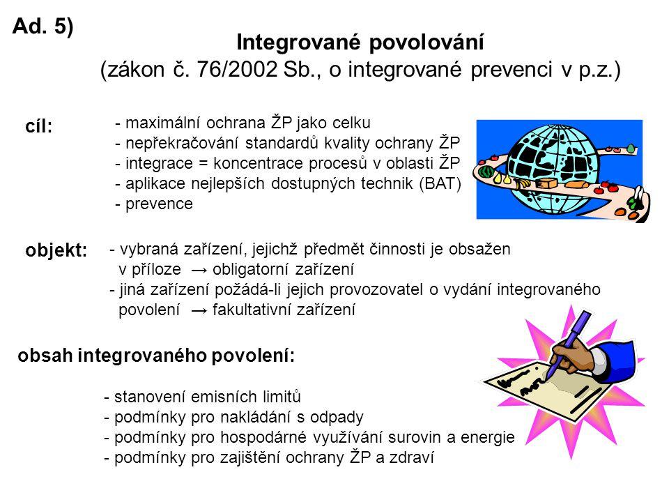 Ad. 5) Integrované povolování (zákon č.