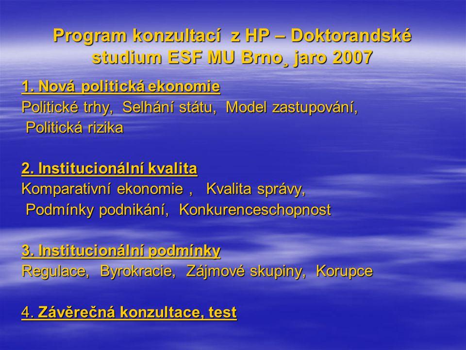 Program konzultací z HP – Doktorandské studium ESF MU Brno¸ jaro 2007 1.