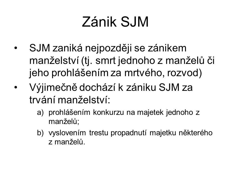Zánik SJM SJM zaniká nejpozději se zánikem manželství (tj.