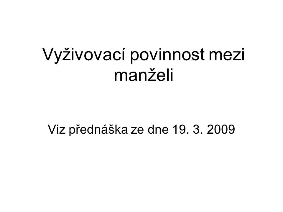 Vyživovací povinnost mezi manželi Viz přednáška ze dne 19. 3. 2009