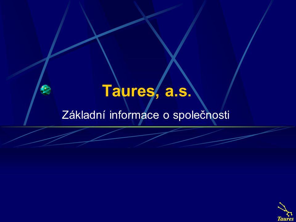 Taures, a.s. Základní informace o společnosti