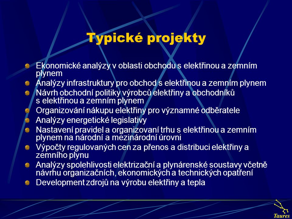 Typické projekty Ekonomické analýzy v oblasti obchodu s elektřinou a zemním plynem Analýzy infrastruktury pro obchod s elektřinou a zemním plynem Návr
