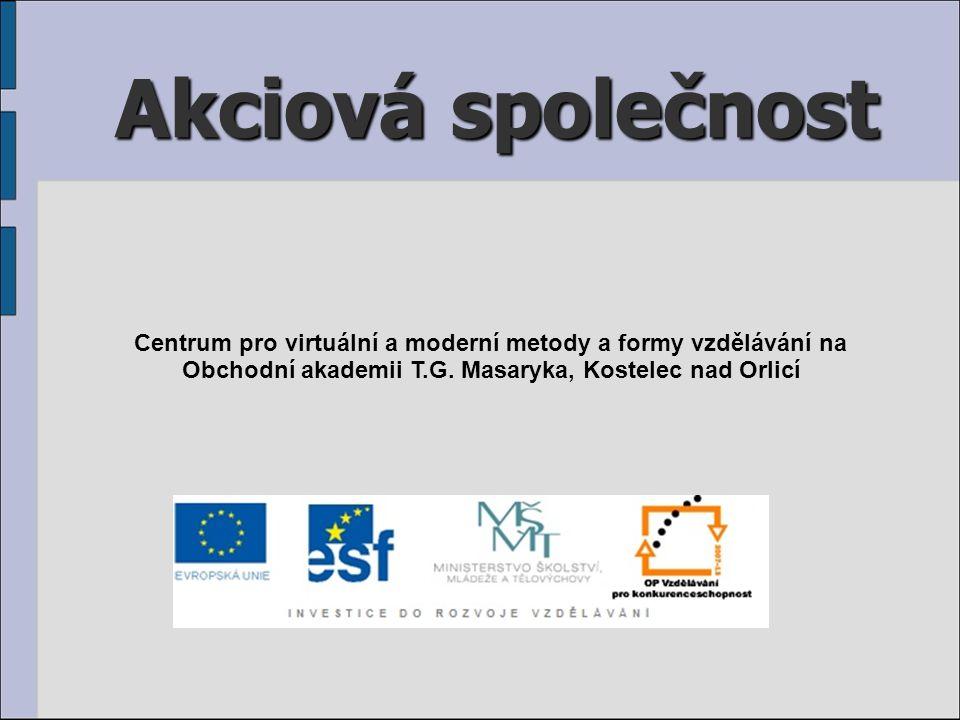 Akciová společnost Centrum pro virtuální a moderní metody a formy vzdělávání na Obchodní akademii T.G.