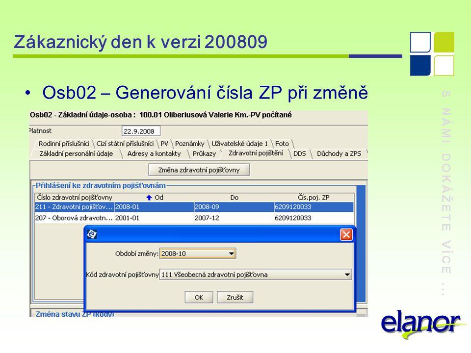 S NÁMI DOKÁŽETE VÍCE... Zákaznický den k verzi 200809 Osb02 – Generování čísla ZP při změně