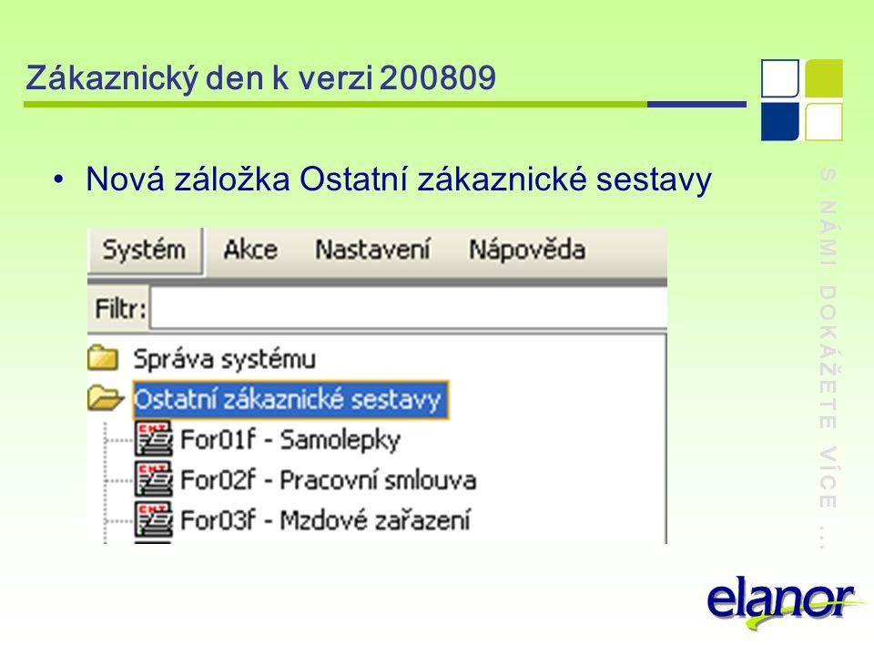 S NÁMI DOKÁŽETE VÍCE... Zákaznický den k verzi 200809 Nový aparát – Generátor dotazů