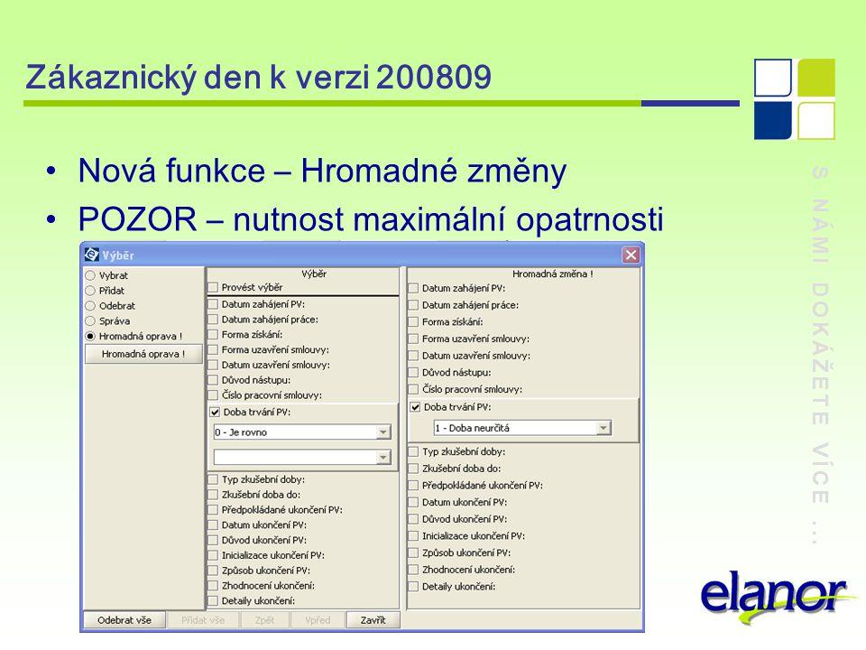 S NÁMI DOKÁŽETE VÍCE... Zákaznický den k verzi 200809 Indikace povinných položek