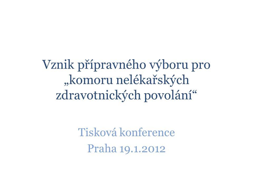 """Vznik přípravného výboru pro """"komoru nelékařských zdravotnických povolání Tisková konference Praha 19.1.2012"""