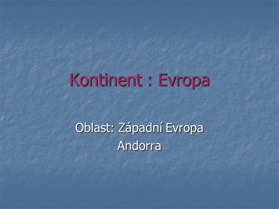 Kontinent : Evropa Oblast: Západní Evropa Andorra