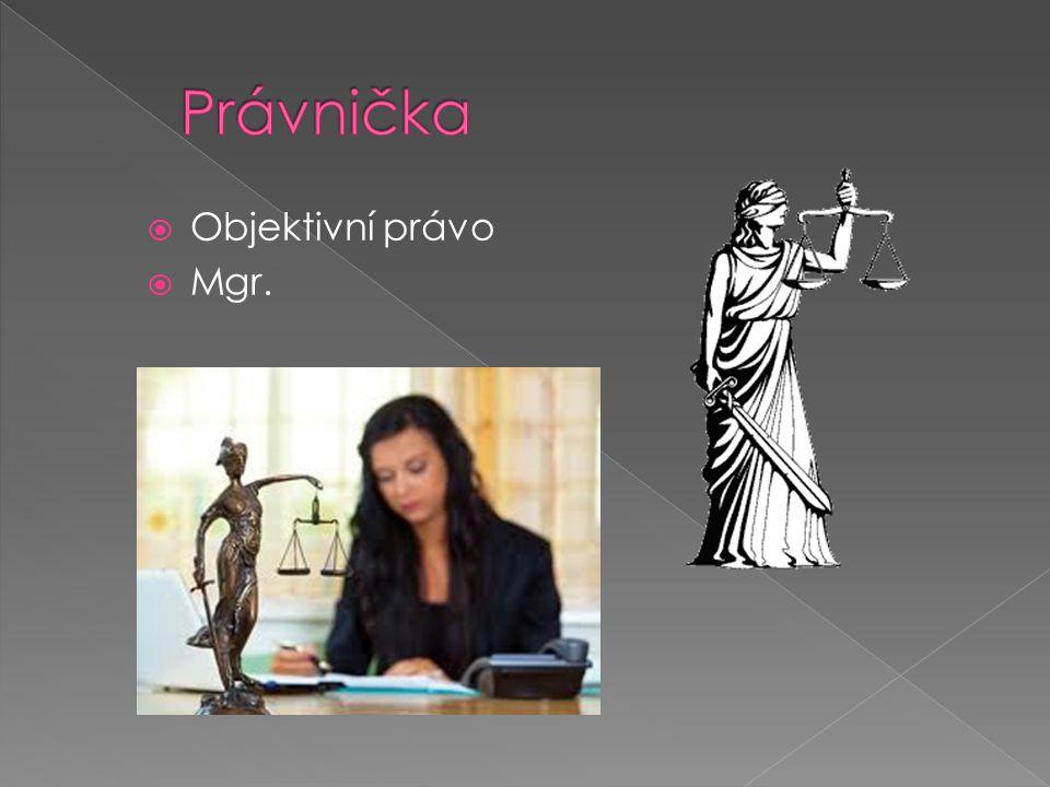  Objektivní právo  Mgr.