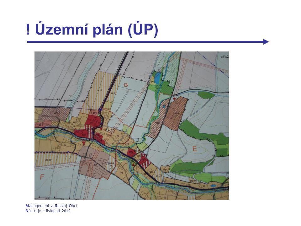 ! Územní plán (ÚP) Management a Rozvoj Obcí Nástroje – listopad 2012