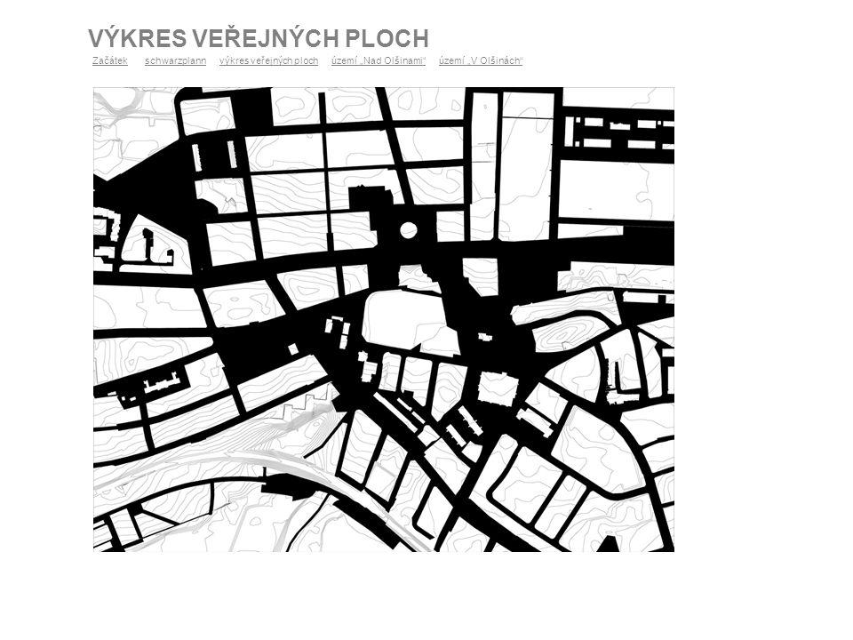 """VÝKRES VEŘEJNÝCH PLOCH ZačátekZačátek schwarzplann výkres veřejných ploch území """"Nad Olšinami"""" území """"V Olšinách""""schwarzplannvýkres veřejných ploch"""