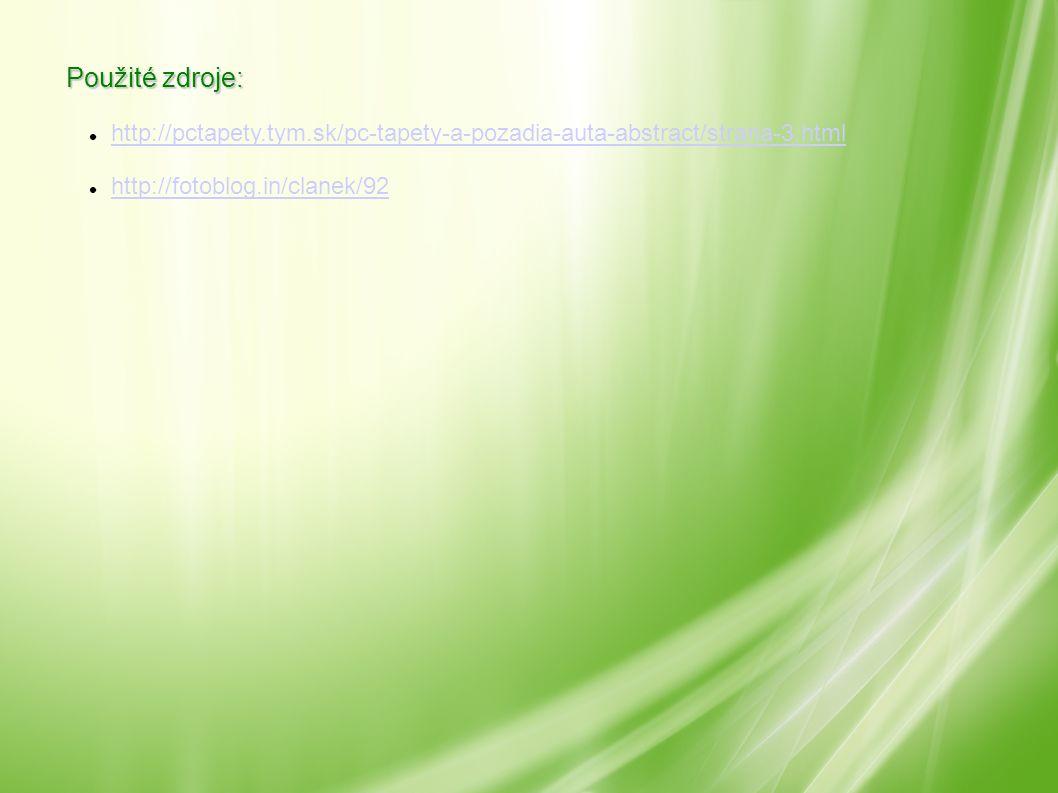 Použité zdroje: http://pctapety.tym.sk/pc-tapety-a-pozadia-auta-abstract/strana-3.html http://fotoblog.in/clanek/92