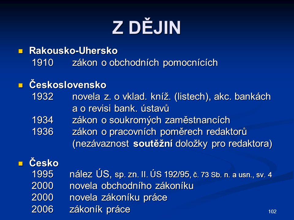 102 Z DĚJIN Rakousko-Uhersko Rakousko-Uhersko 1910 zákon o obchodních pomocnících 1910 zákon o obchodních pomocnících Československo Československo 19