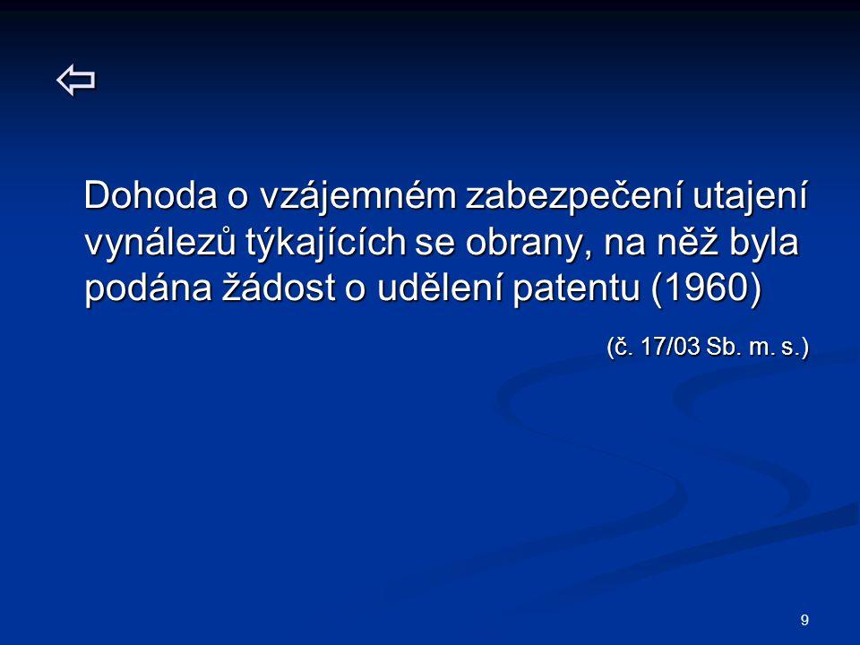 9  Dohoda o vzájemném zabezpečení utajení vynálezů týkajících se obrany, na něž byla podána žádost o udělení patentu (1960) Dohoda o vzájemném zabezp