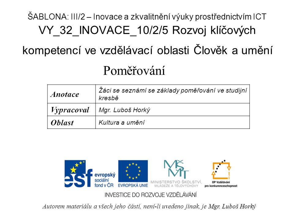VY_32_INOVACE_10/2/5 Rozvoj klíčových kompetencí ve vzdělávací oblasti Člověk a umění Poměřování Mgr.