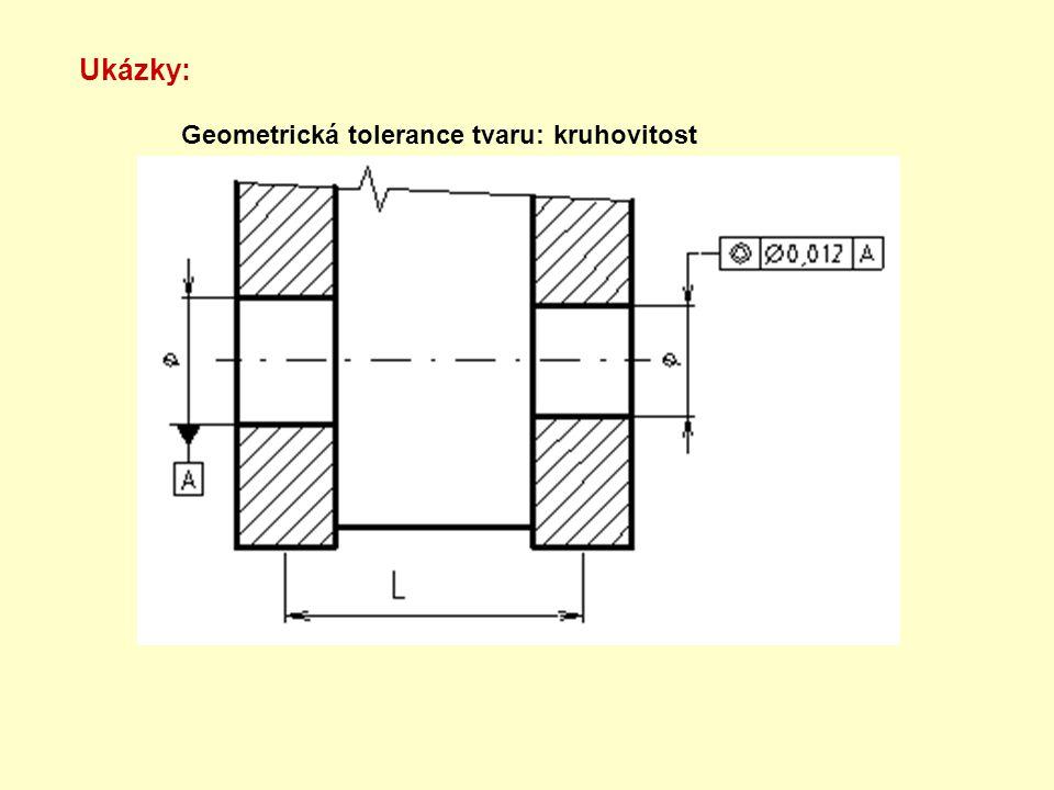 Ukázky: Geometrická tolerance tvaru: kruhovitost