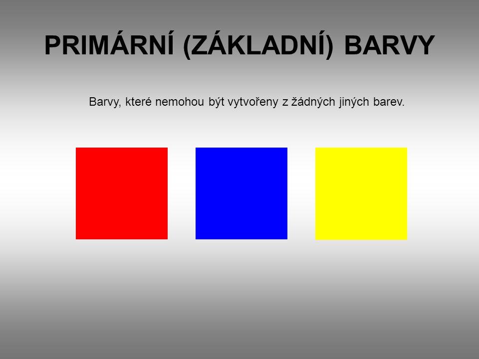 PRIMÁRNÍ (ZÁKLADNÍ) BARVY Barvy, které nemohou být vytvořeny z žádných jiných barev.