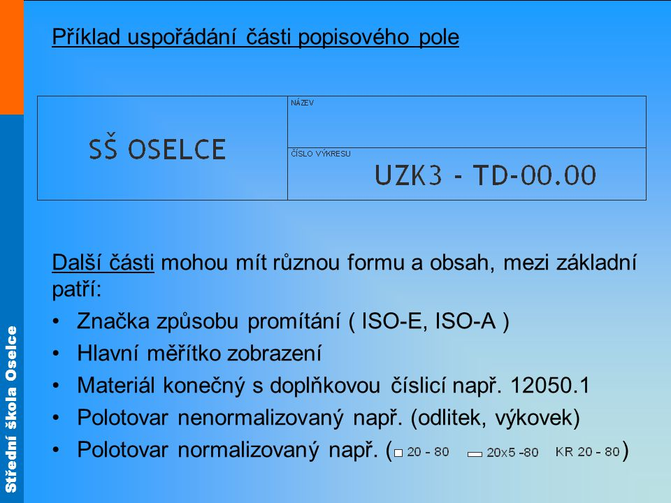 Střední škola Oselce Hmotnost jednoho kusu Přesnost podle ISO 2768 Tolerování ISO 8015.