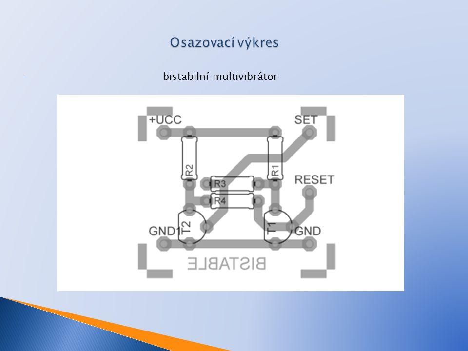 - bistabilní multivibrátor