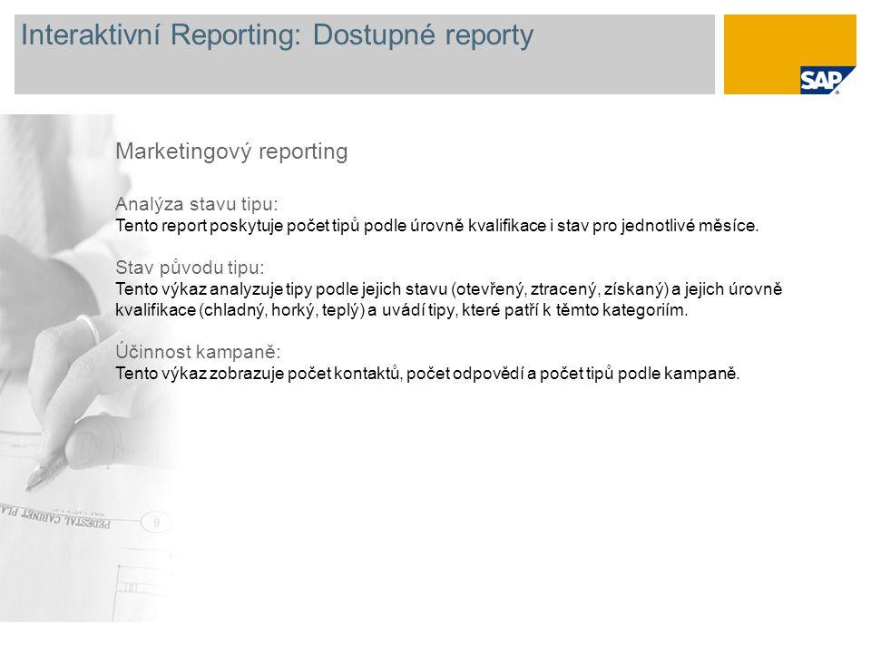 Interaktivní Reporting: Dostupné reporty Marketingový reporting Analýza stavu tipu: Tento report poskytuje počet tipů podle úrovně kvalifikace i stav pro jednotlivé měsíce.