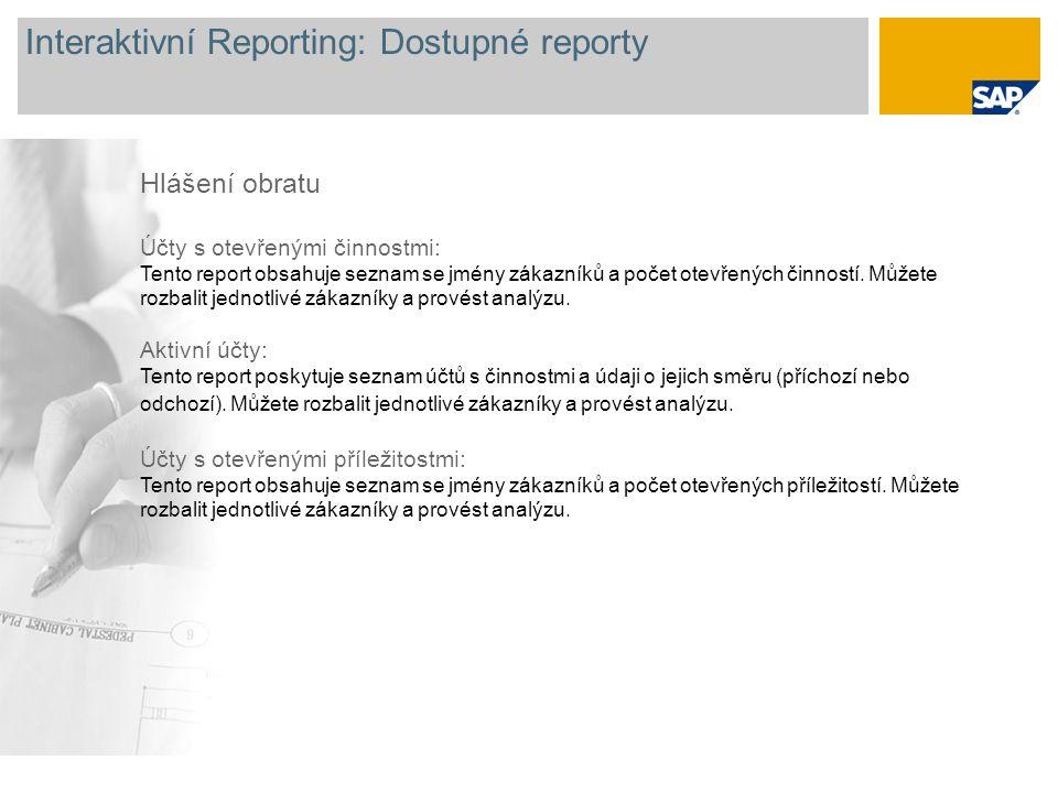 Interaktivní Reporting: Dostupné reporty Hlášení obratu Uzavřené příležitosti: Report poskytuje seznam uzavřených příležitostí rozdělených podle stavu (získané a ztracené).