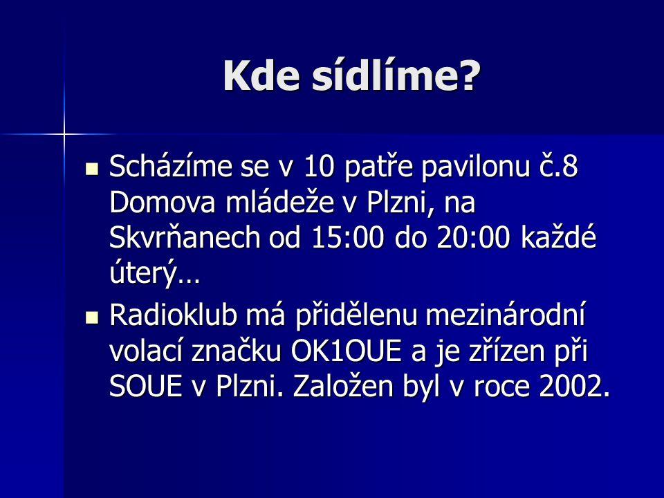 Scházíme se v 10 patře pavilonu č.8 Domova mládeže v Plzni, na Skvrňanech od 15:00 do 20:00 každé úterý… Scházíme se v 10 patře pavilonu č.8 Domova ml