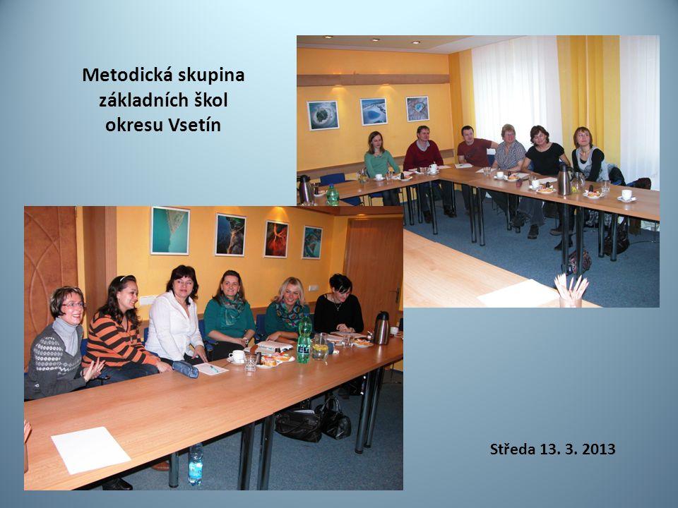 Metodická skupina základních škol okresu Vsetín Středa 13. 3. 2013