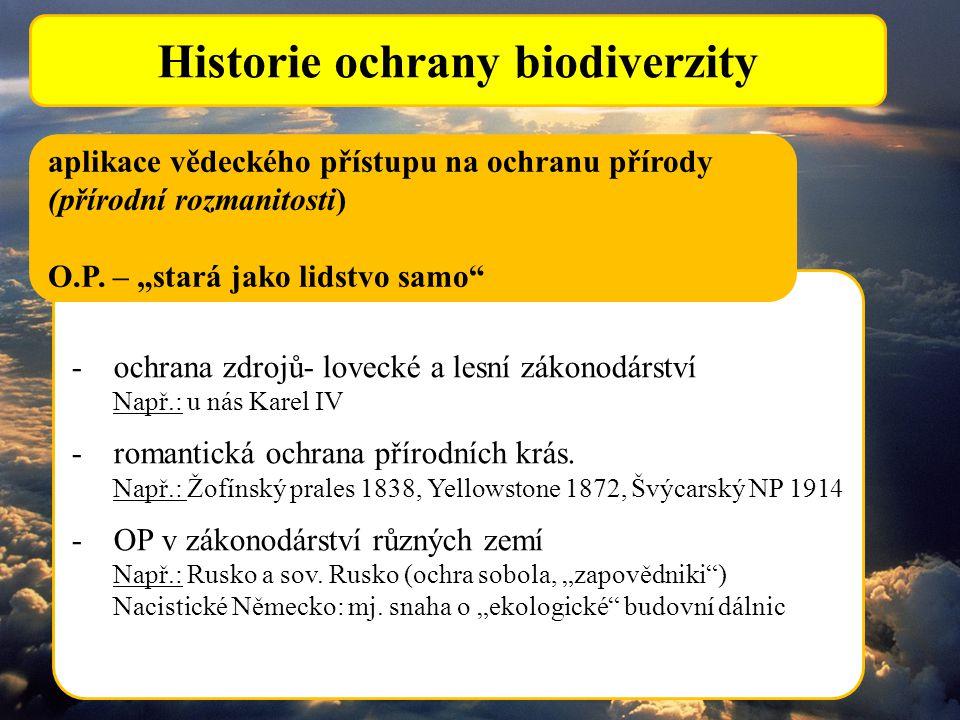 -ochrana zdrojů- lovecké a lesní zákonodárství Např.: u nás Karel IV - romantická ochrana přírodních krás. Např.: Žofínský prales 1838, Yellowstone 18