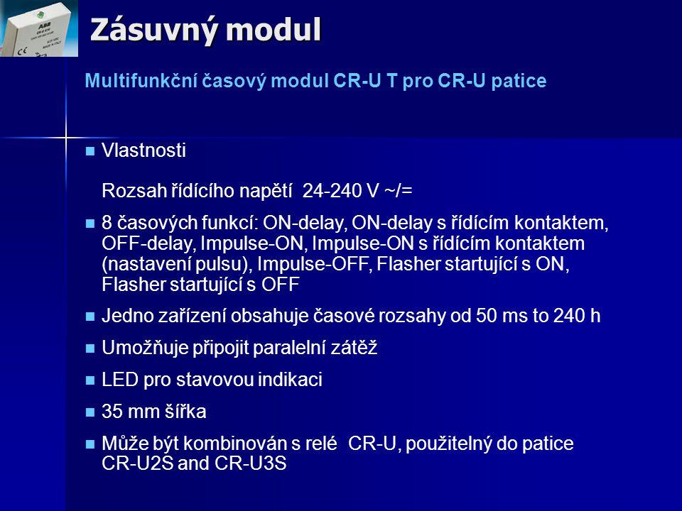 Zásuvný modul Multifunkční časový modul CR-U T pro CR-U patice Vlastnosti Rozsah řídícího napětí 24-240 V ~/= 8 časových funkcí: ON-delay, ON-delay s