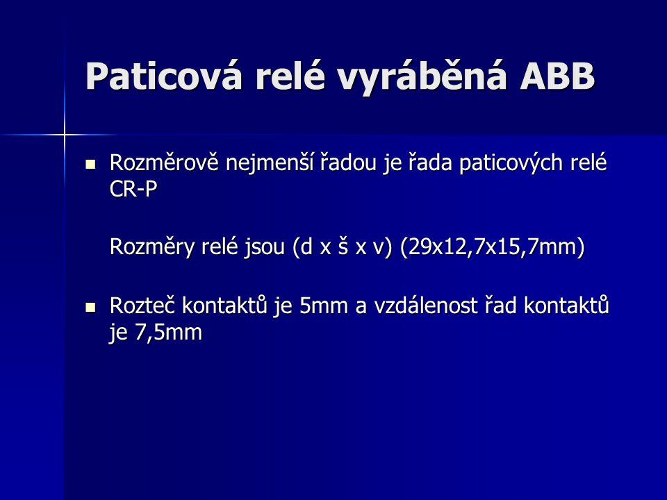 Paticová relé vyráběná ABB Rozměrově nejmenší řadou je řada paticových relé CR-P Rozměry relé jsou (d x š x v) (29x12,7x15,7mm) Rozměrově nejmenší řad