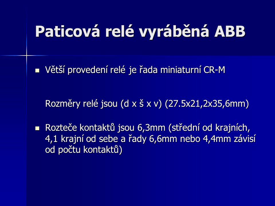Paticová relé vyráběná ABB Větší provedení relé je řada miniaturní CR-M Rozměry relé jsou (d x š x v) (27.5x21,2x35,6mm) Větší provedení relé je řada
