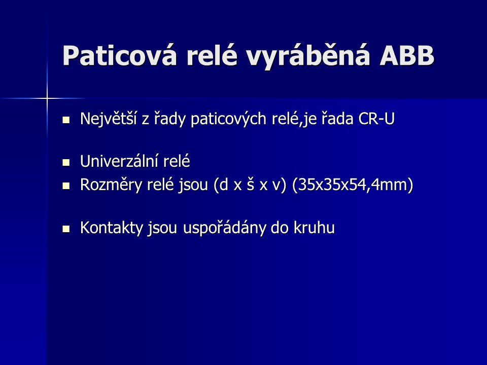 Paticová relé vyráběná ABB Největší z řady paticových relé,je řada CR-U Největší z řady paticových relé,je řada CR-U Univerzální relé Univerzální relé