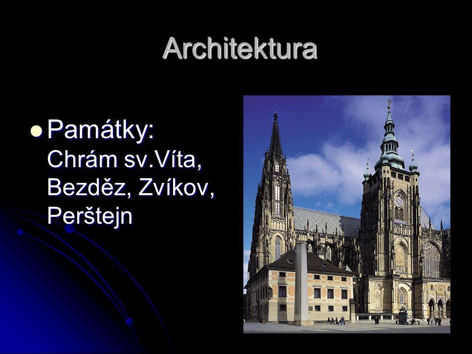 Architektura Památky: Chrám sv.Víta, Bezděz, Zvíkov, Perštejn Památky: Chrám sv.Víta, Bezděz, Zvíkov, Perštejn