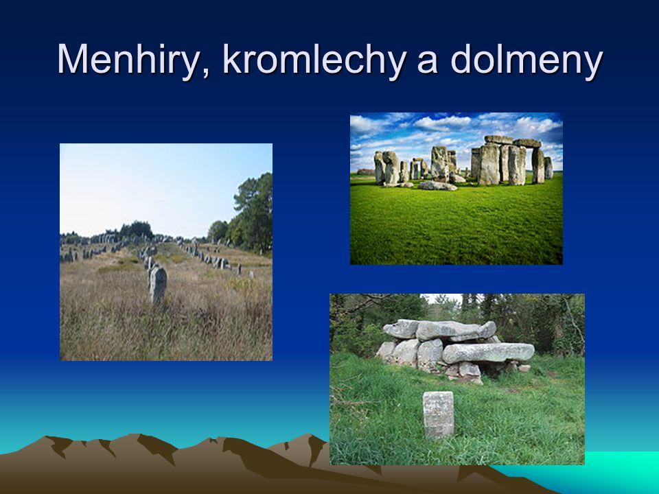 Menhiry, kromlechy a dolmeny