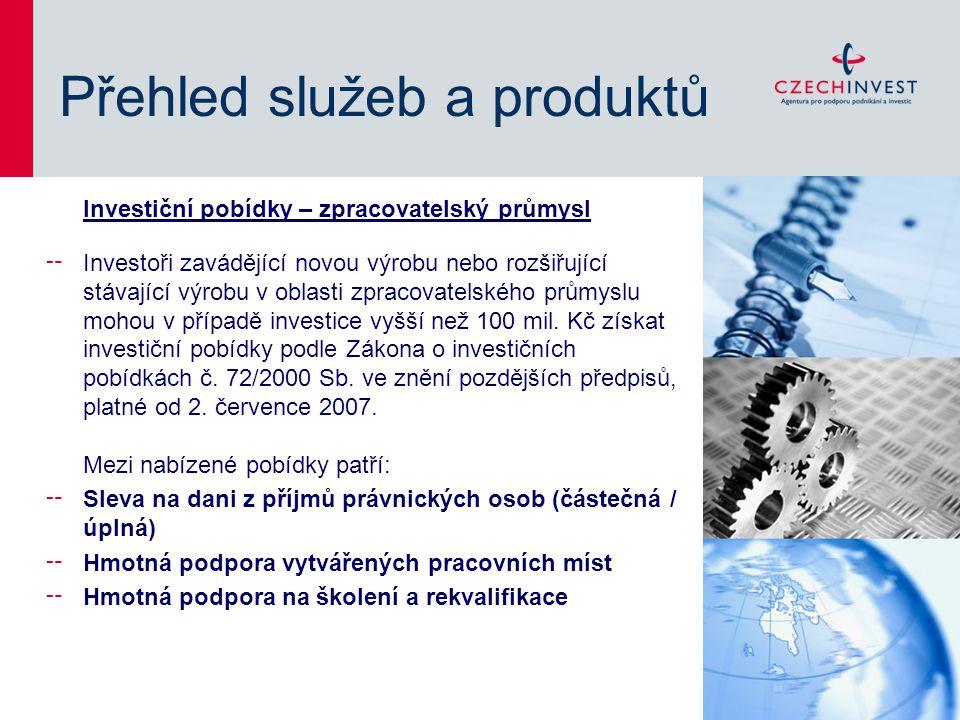 Přehled služeb a produktů Investiční pobídky – zpracovatelský průmysl ╌ Investoři zavádějící novou výrobu nebo rozšiřující stávající výrobu v oblasti