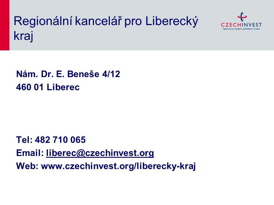 Regionální kancelář pro Liberecký kraj Nám. Dr. E. Beneše 4/12 460 01 Liberec Tel: 482 710 065 Email: liberec@czechinvest.org@czechinvest.org Web: www