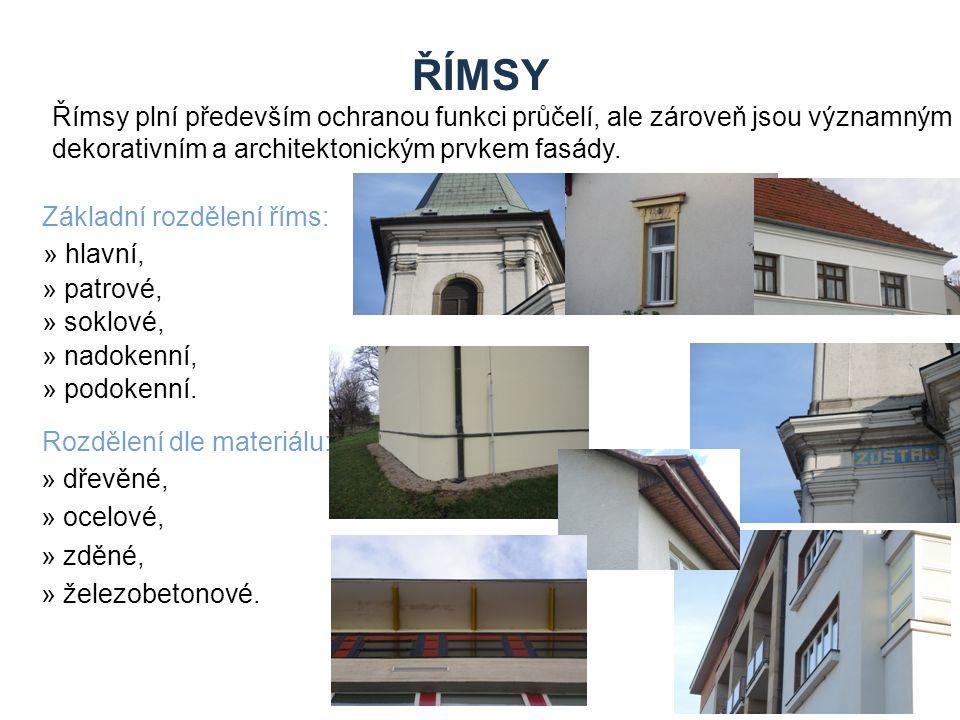 ŘÍMSY Římsy plní především ochranou funkci průčelí, ale zároveň jsou významným dekorativním a architektonickým prvkem fasády. Základní rozdělení říms: