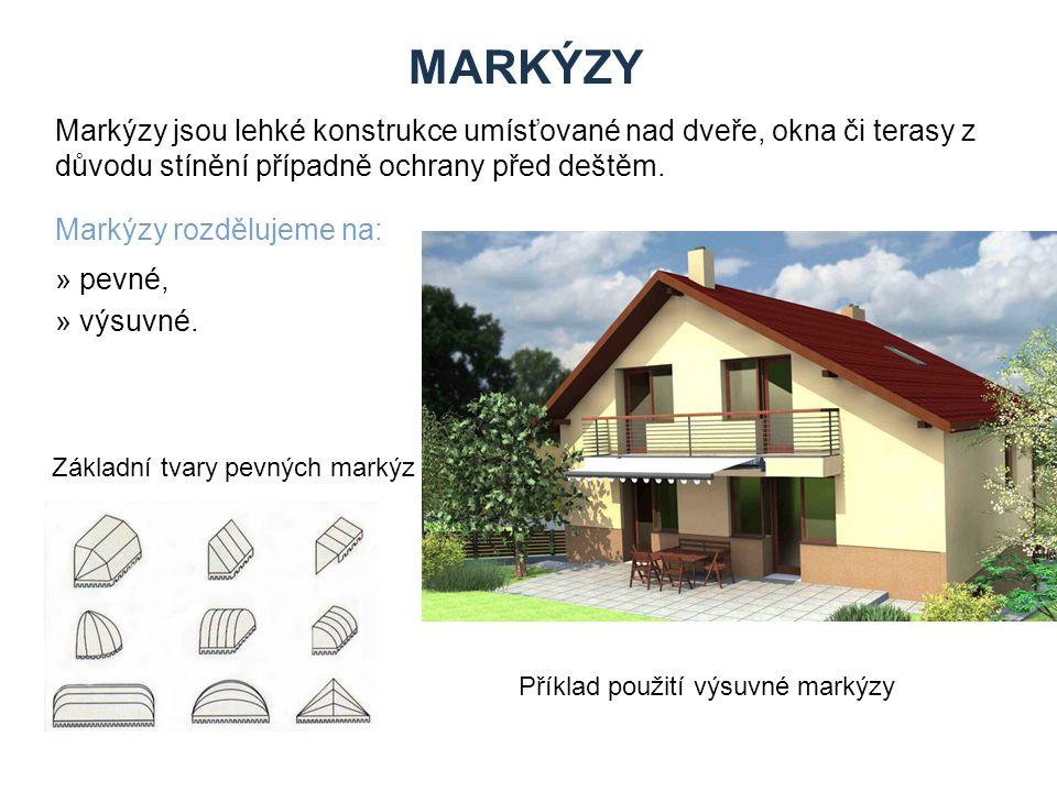 MARKÝZY Markýzy jsou lehké konstrukce umísťované nad dveře, okna či terasy z důvodu stínění případně ochrany před deštěm. Markýzy rozdělujeme na: » pe
