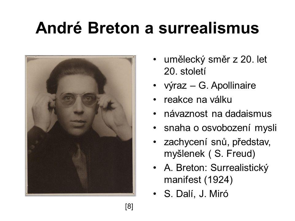 André Breton a surrealismus umělecký směr z 20. let 20. století výraz – G. Apollinaire reakce na válku návaznost na dadaismus snaha o osvobození mysli