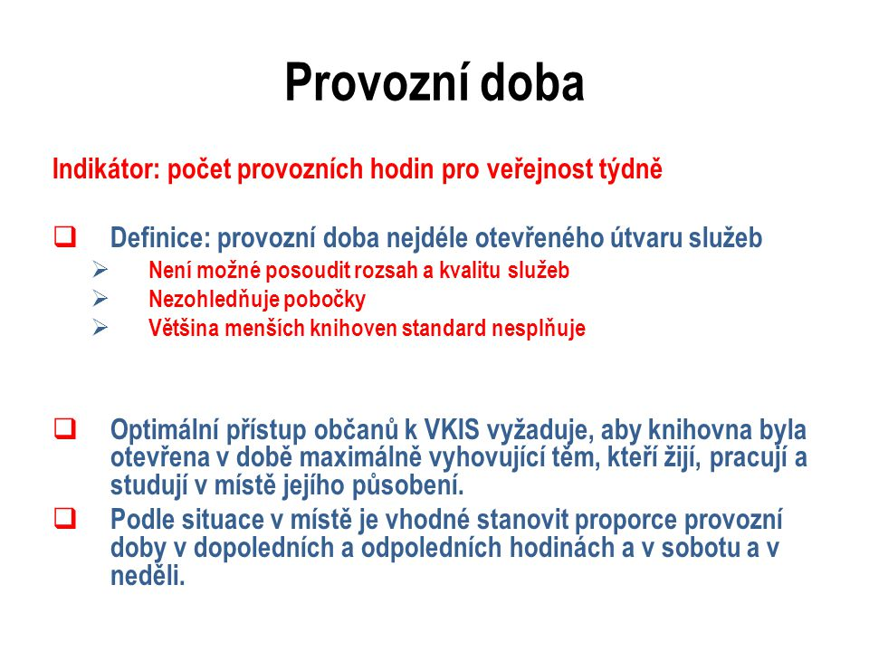 Další postup  Standard VKIS jako priorita nové koncepce  Nové indikátory, např.