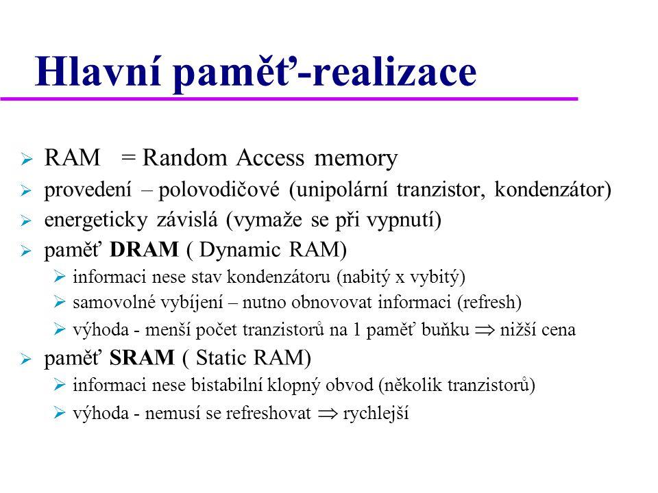 Vnitřní paměťi  1) registry - přímo na čipu procesoru  2) vyrovnávací paměť (cache, buffer)  3) hlavní paměť (main memory, operační paměť)