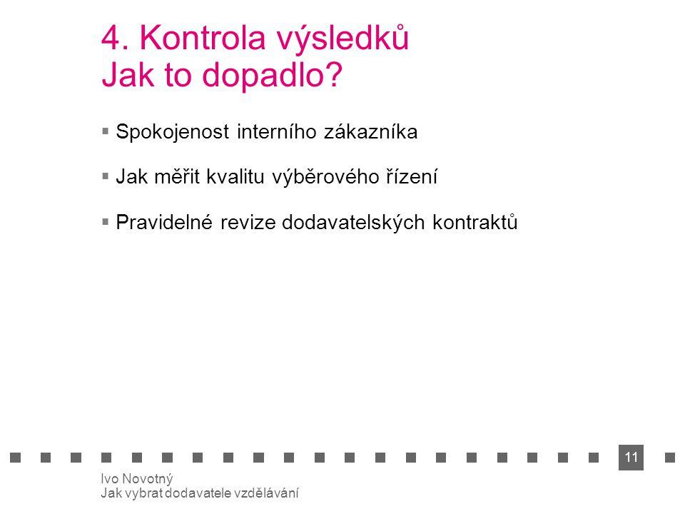 11 Ivo Novotný Jak vybrat dodavatele vzdělávání 4.