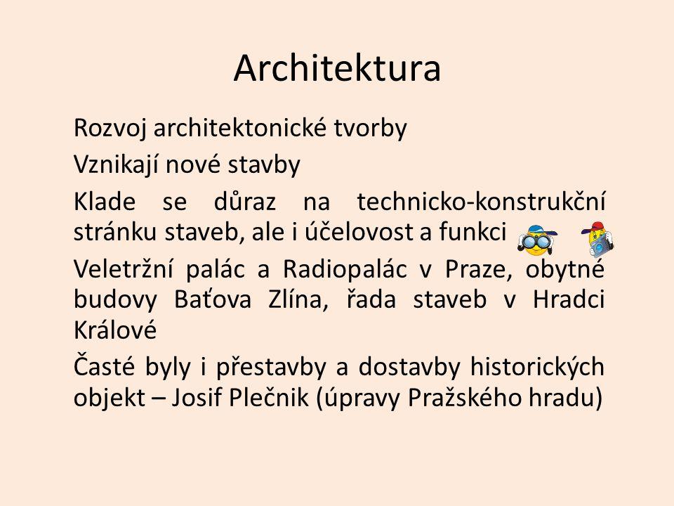 Architektura Rozvoj architektonické tvorby Vznikají nové stavby Klade se důraz na technicko-konstrukční stránku staveb, ale i účelovost a funkci Velet