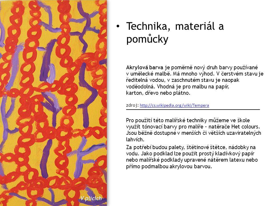 Technika, materiál a pomůcky Akrylová barva je poměrně nový druh barvy používané v umělecké malbě. Má mnoho výhod. V čerstvém stavu je ředitelná vodou