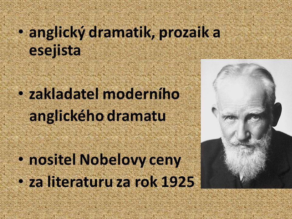 anglický dramatik, prozaik a esejista zakladatel moderního anglického dramatu nositel Nobelovy ceny za literaturu za rok 1925