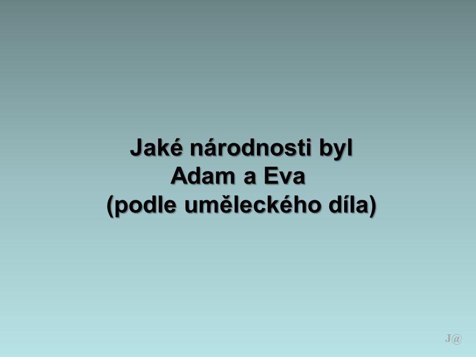 Jaké národnosti byl Adam a Eva (podle uměleckého díla) J@