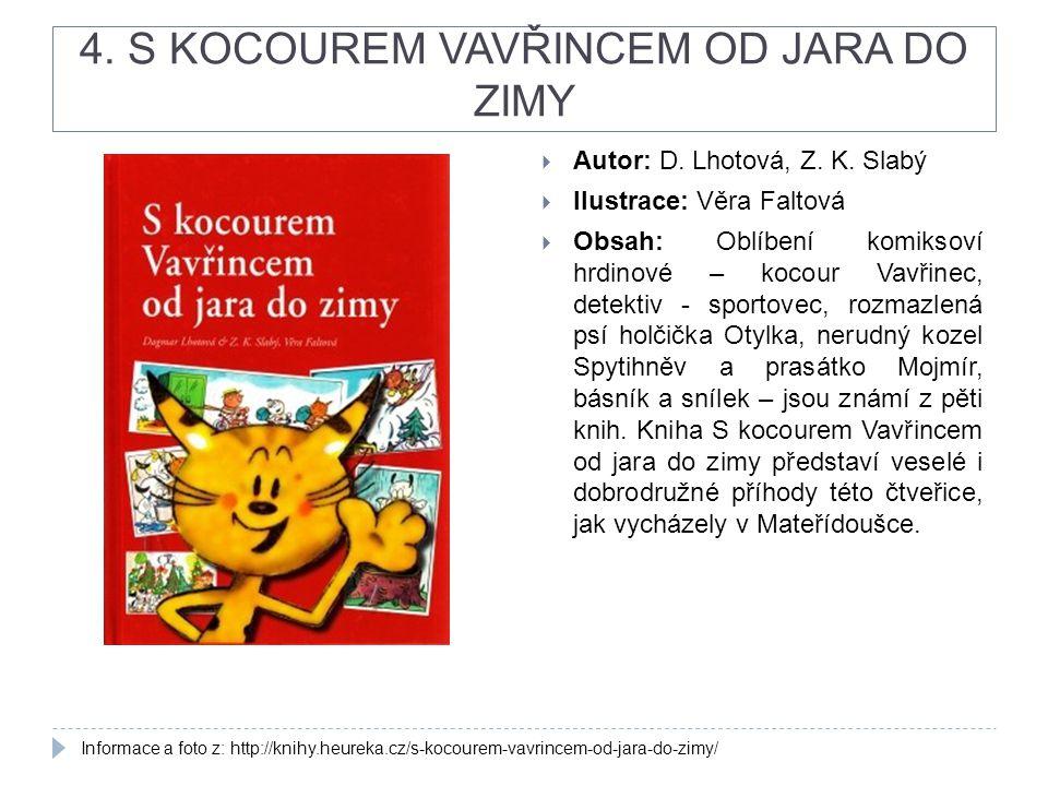 4.S KOCOUREM VAVŘINCEM OD JARA DO ZIMY  Autor: D.